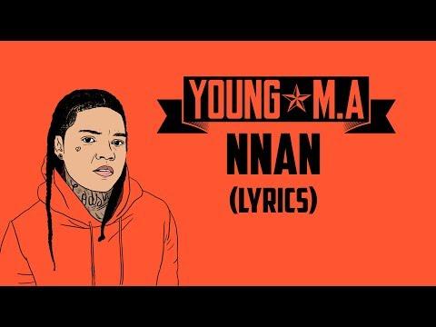 "Young MA - NNAN (LYRICS) ""Brown Skin, Pretty Brown Eyes"""
