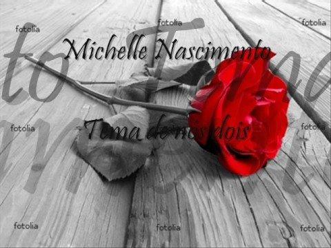 Michelle Nascimento - Tema de nós dois