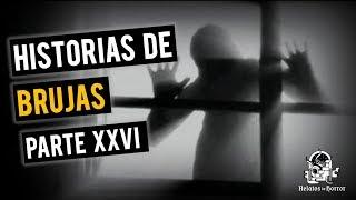 HISTORIAS DE BRUJAS XXVI (RECOPILACIÓN DE RELATOS DE TERROR)