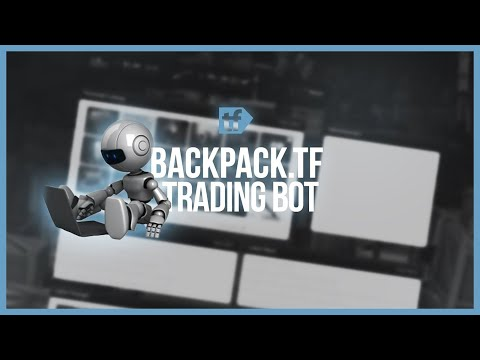 BACKPACK.TF TRADING BOT - Team Fortress 2 Tutorial