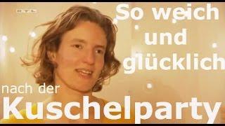Kuschelparty - Fernsehbericht | Kuscheln in Berlin, Frankfurt, Aschaffenburg und Köln