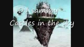 DJ Sammy - Castles In The Sky