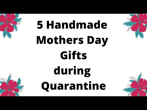 Mothers Day Gifts During Quarantine