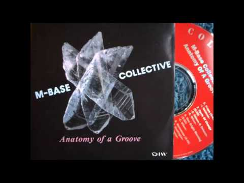 M-Base Collective - Anatomy of a Groove (full album)