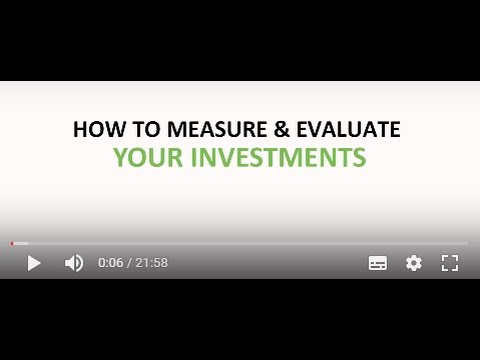 How to Measure and Evaluate Your Investments