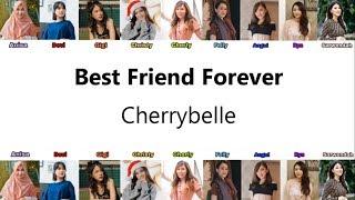 Cherrybelle - Best Friend Forever ( Audio Lirik )( AnisaDeviGigiChristyCherlyFellyAngelRynSarwendah)