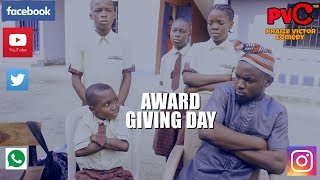 AWARD GIVING DAY (PRAIZE VICTOR COMEDY)