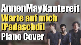 AnnenMayKantereit - Warte auf mich [Padaschdi] | Piano COver