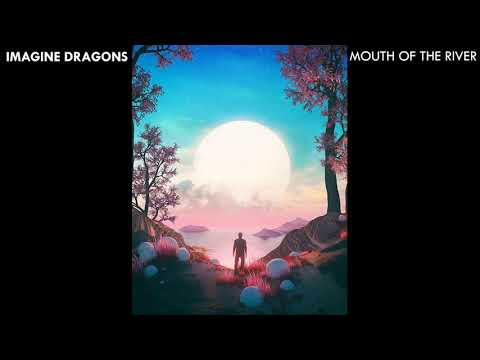 Imagine Dragons - Mouth Of The River (updated) *EXTENDED* [Evolve World Tour Series]