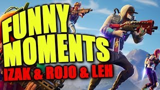 FORTNITE – FUNNY MOMENTS #4 – IZAK & ROJO & LEH