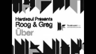 Hardsoul presents Roog & Greg - Über - D.Ramirez Remix