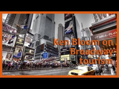 Ken Bloom on Broadway tourism