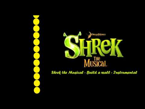 Shrek the Musical - Build a wall - Instrumental