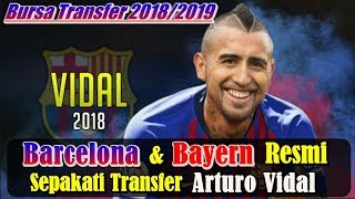 BURSA TRANSFER 2018/2019 - Barcelona dan Bayern Munchen Resmi Sepakati Transfer Arturo Vidal