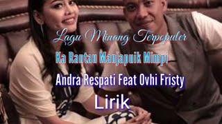 "Lagu Minang Terpuler ""Ka Rantau Manjapuik Mimpi"" Andra Respati Feat Ovhi Fristy (Lirik)"