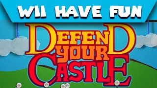 Wii Have Fun #302: Defend Your Castle (Game 2)