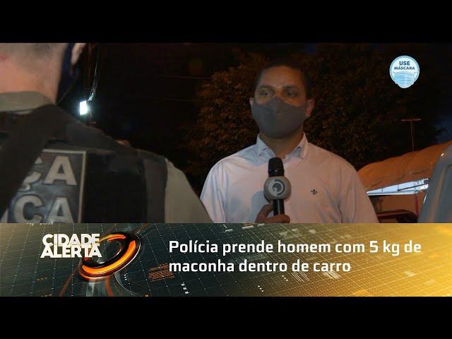 Polícia prende homem com 5 kg de maconha dentro de carro