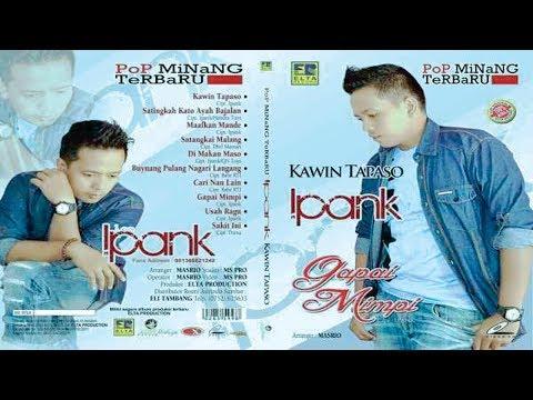 Lagu Minang ~ Kawin Tapaso ~ Ipank ~ Full Album