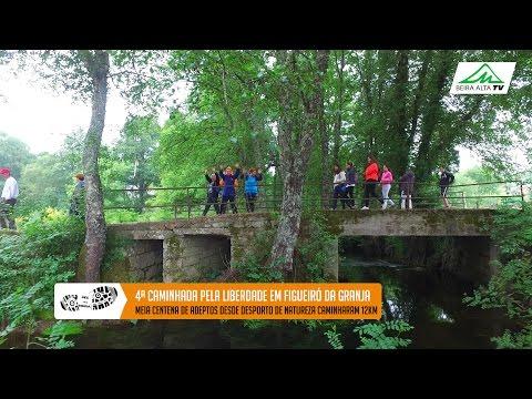 4ª Caminhada pela Liberdade em Figueiró da Granja (Fornos de Algodres)