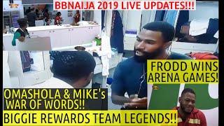 BBNaija 2019 LIVE UPDATES | OMASHOLA & MIKE FIGHT | BIGGIE REWARDS LEGENDS | FRODD WINS ARENA GA
