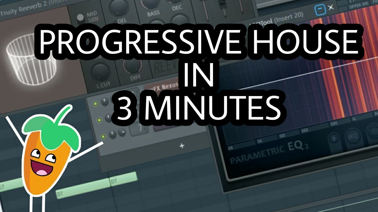 MAKE PROGRESSIVE HOUSE IN 3 MINUTES [FL STUDIO]