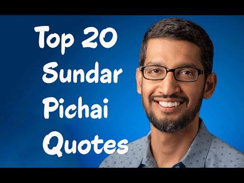 Top 20 Sundar Pichai Quotes || The Chief Executive Officer of Google Inc