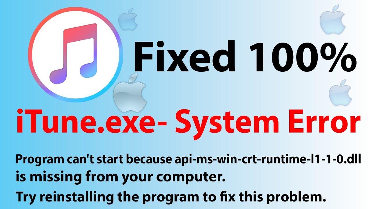 Itune Exe System Error Api Ms Win Crt Runtime L1 1 0 Dll Doovi