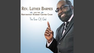 REV. LUTHER BANES feat THE RESTORATION WORSHIP CENTER CHOIR - In The Cross Chords and Lyrics