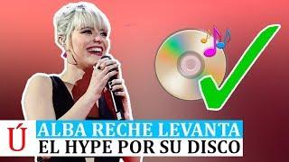 Alba Reche levanta el hype y confirma su primer disco tras su paso por Operación Triunfo 2018