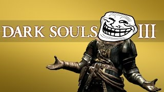 Dark Souls 3 - Top Ten Trolls! (4)