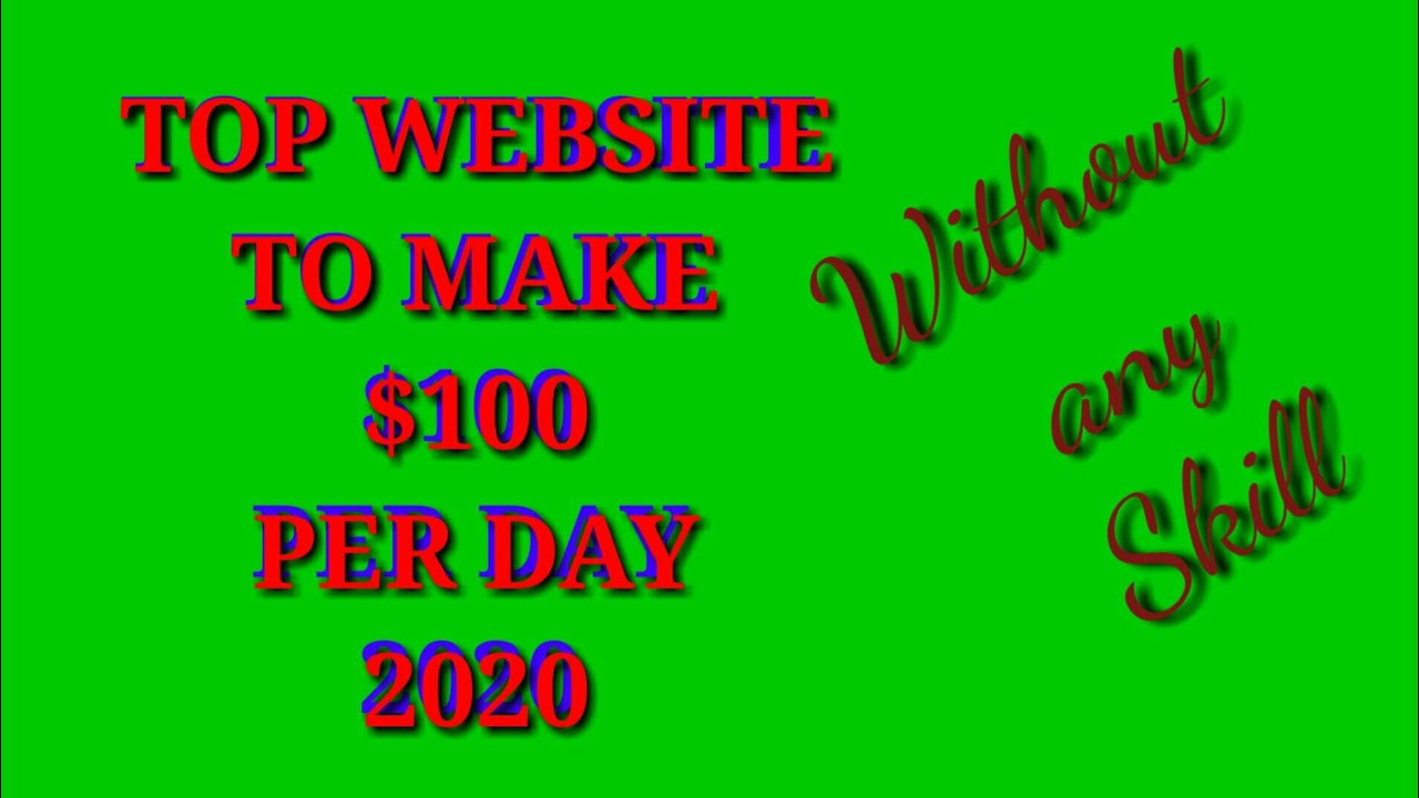 TOP WEBSITE TO MAKE 100 DOLLAR PER DAY 2020 l MAKE MONEY ...