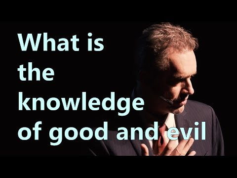 What is the knowledge of good and evil - Jordan Peterson