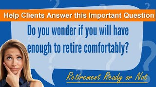 Circle of Wealth® Help Clients Know If They Have Enough to Retire - Educational Video for Clients