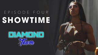 Showtime | Episode 4 | Diamond Team