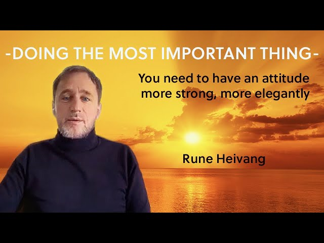 ⭐Doing the most important thing - Rune Heivang