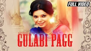 Gulabi pagg | satinder satti feat. money aujla | angel records | full hd video |