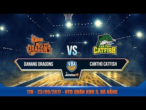 #Livestream || Game 13 : Danang Dragons vs Cantho Catfish 23/09 | VBA 2017 by Jetstar