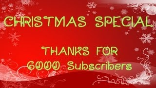 CHRISTMAS SPECIAL ! - THANKS FOR 6000 Subscribers