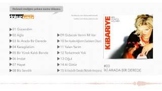 Kibariye - İki Arada Bir Derede (Official Audio)