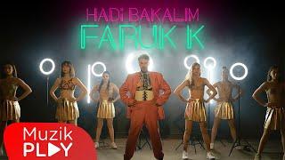 Faruk K - Hadi Bakalım (Official Video)