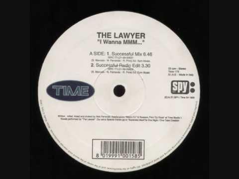 The Lawyer - I wanna mmm (Successfully mix)