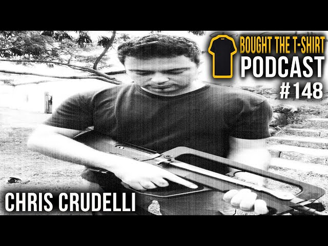Chris Crudelli | Bought the T-Shirt Podcast #148