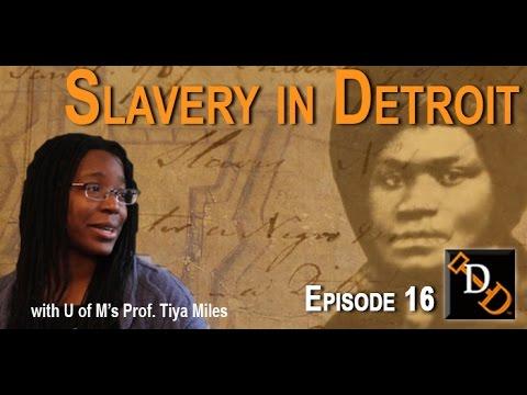 Digging Detroit:  Episode16 - Slavery in Detroit