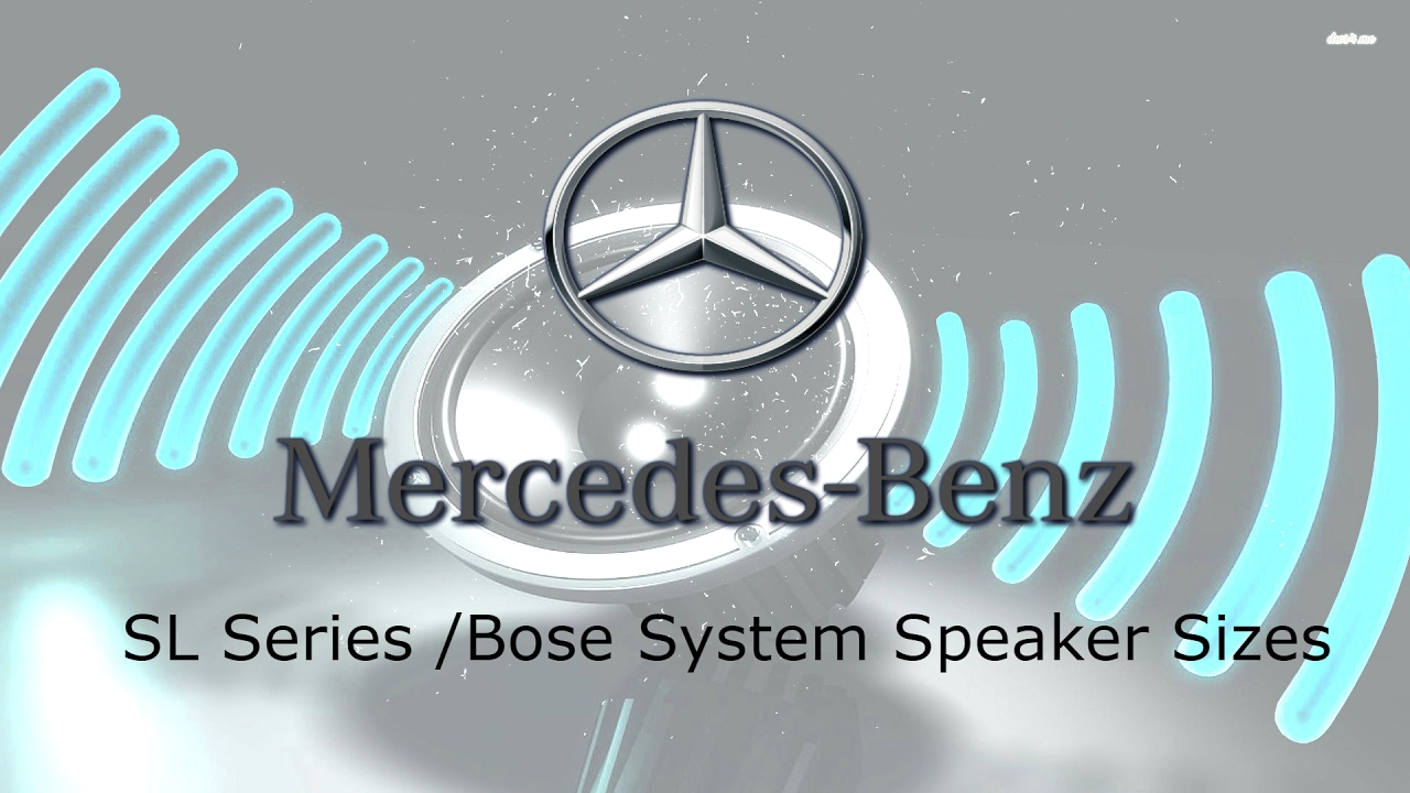 Mercedes benz r230 sl bose speaker system layout and sizes