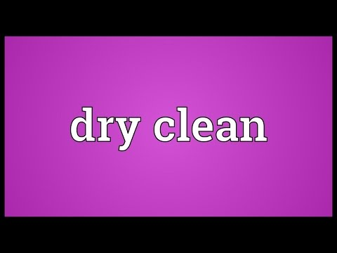 Dry clean Meaning