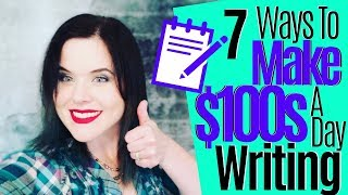 Work At Home Jobs | 7 Ways To Make Money Online Writing ($100s A Day!)