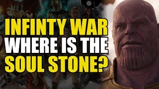 Where Is The Soul Stone?! (Infinity War Speculation)