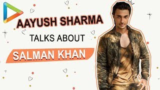 """I can NOT take the LUXURY that Salman Bhai is there so.."": Aayush Sharma"