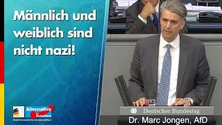 Männlich und weiblich sind nicht nazi! - Marc Jongen - AfD-Fraktion im Bundestag