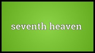 Seventh heaven Meaning